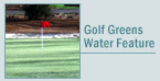 Golf Greens / Water Features